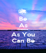 Be As Creative As You Can Be - Personalised Poster A1 size