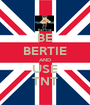 BE BERTIE AND USE TNT - Personalised Poster A1 size