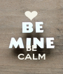 BE CALM - Personalised Poster A1 size