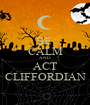 BE  CALM AND ACT CLIFFORDIAN - Personalised Poster A1 size