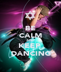 BE CALM AND  KEEP  DANCING - Personalised Poster A1 size