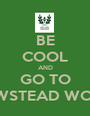 BE COOL AND GO TO NEWSTEAD WOOD - Personalised Poster A1 size