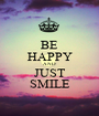 BE HAPPY AND JUST SMILE - Personalised Poster A1 size