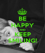 BE HAPPY AND KEEP SMILING! - Personalised Poster A1 size