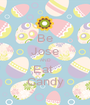 Be Jose AND Eat  Candy - Personalised Poster A1 size