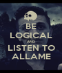 BE LOGICAL AND LISTEN TO ALLAME - Personalised Poster A1 size