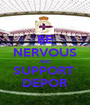BE NERVOUS AND SUPPORT  DEPOR - Personalised Poster A1 size