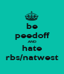 be peedoff AND hate rbs/natwest - Personalised Poster A1 size