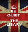 BE  QUIET  IN THE LIBARY - Personalised Poster A1 size