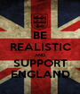 BE REALISTIC AND SUPPORT ENGLAND - Personalised Poster A1 size