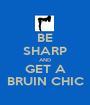 BE SHARP AND GET A BRUIN CHIC - Personalised Poster A1 size
