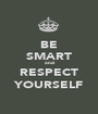 BE SMART and RESPECT YOURSELF - Personalised Poster A1 size