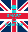 BE SMART WITH 5A FOREVER - Personalised Poster A1 size