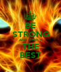 BE STRONG AND SIMPLY THE BEST - Personalised Poster A1 size