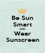 Be Sun Smart AND Wear Sunscreen - Personalised Poster A1 size
