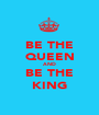 BE THE QUEEN AND BE THE KING - Personalised Poster A1 size