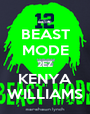 BEAST MODE 2EZ KENYA WILLIAMS - Personalised Poster A1 size