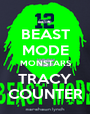 BEAST MODE MONSTARS TRACY COUNTER - Personalised Poster A1 size