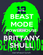 BEAST MODE POWERHOUSE BRITTANY SHULL - Personalised Poster A1 size