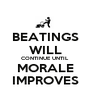 BEATINGS WILL CONTINUE UNTIL MORALE IMPROVES - Personalised Poster A1 size