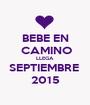 BEBE EN  CAMINO LLEGA SEPTIEMBRE  2015 - Personalised Poster A1 size
