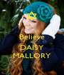Believe In DAISY MALLORY - Personalised Poster A1 size