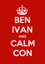 BEN IVAN AND CALM CON - Personalised Poster A1 size