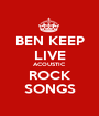 BEN KEEP LIVE ACOUSTIC ROCK SONGS - Personalised Poster A1 size