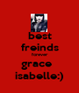best freinds forever grace   isabelle:) - Personalised Poster A1 size