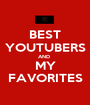 BEST YOUTUBERS AND  MY FAVORITES - Personalised Poster A1 size