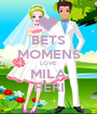 BETS MOMENS LOVE MILA HERI - Personalised Poster A1 size