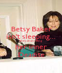 Betsy Baker isn't sleeping... She's channeling her inner Deadite - Personalised Poster A1 size