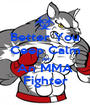 Better You Ceep Calm I Am  An MMA Fighter - Personalised Poster A1 size