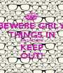 BEWERE GIRLY THINGS IN THIS ROOM KEEP OUT! - Personalised Poster A1 size