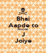Bhai Aapde to IPHONE  J Joiye - Personalised Poster A1 size
