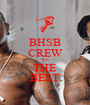 BHSB CREW WE THE BEST - Personalised Poster A1 size