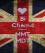 Bi Chamd Hairtai MMT MDT - Personalised Poster A1 size