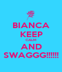 BIANCA KEEP CALM AND SWAGGG!!!!!! - Personalised Poster A1 size