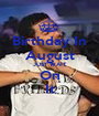 Birthday In August JUST WAIT On It - Personalised Poster A1 size