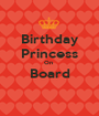 Birthday Princess On  Board  - Personalised Poster A1 size