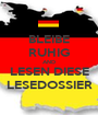 BLEIBE RUHIG AND LESEN DIESE LESEDOSSIER - Personalised Poster A1 size