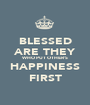 BLESSED ARE THEY WHO PUT OTHER'S HAPPINESS FIRST - Personalised Poster A1 size