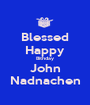 Blessed Happy Bithday John Nadnachen - Personalised Poster A1 size