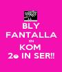 BLY FANTALLA EN KOM  2e IN SER!! - Personalised Poster A1 size