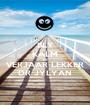 BLY KALM EN VERJAAR LEKKER DR JYLYAN - Personalised Poster A1 size