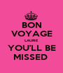 BON VOYAGE LAURIE YOU'LL BE MISSED  - Personalised Poster A1 size