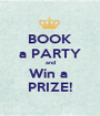 BOOK a PARTY and Win a  PRIZE! - Personalised Poster A1 size