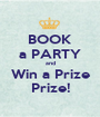 BOOK a PARTY and Win a Prize Prize! - Personalised Poster A1 size