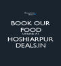 BOOK OUR FOOD ONLINE AT HOSHIARPUR DEALS.IN - Personalised Poster A1 size
