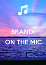 BRANDI  ON THE MIC  - Personalised Poster A1 size